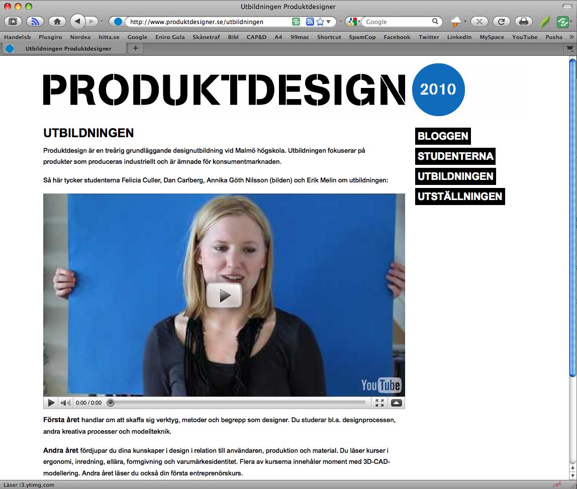 Malmö högskola, produktdesignprogrammet. Strategi för sociala medier, blogg, coaching.