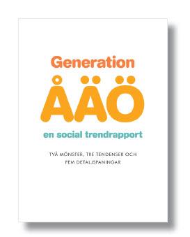 Generation ÅÄÖ - en trendrapport om sociala medier